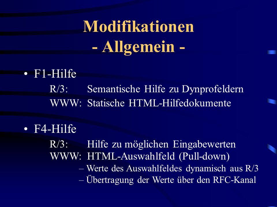 Modifikationen - Allgemein - Step Loops –Zur Darstellung v. Tabellen (Ausgabe über Cursor) –Alle Felder einer Spalte haben gleichen Namen ITS übernimm