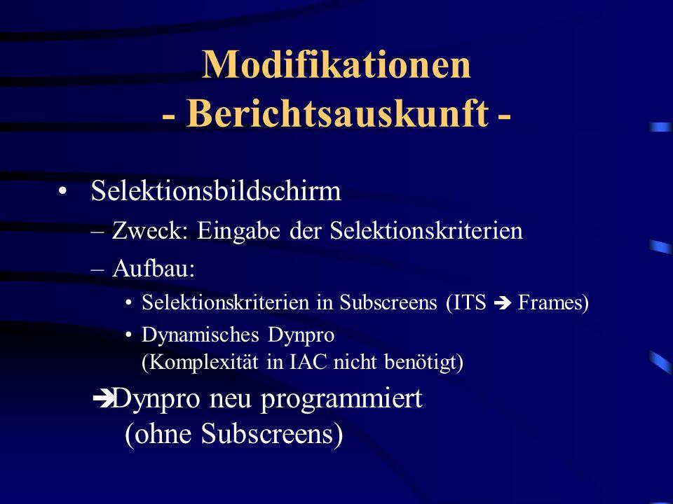 Modifikationen - Allgemein - R/3: –Subscreens mit gleicher Funktionalität wie Frames –In Rahmendynpro wird Verteilung der Subscreens auf dem Bildschir
