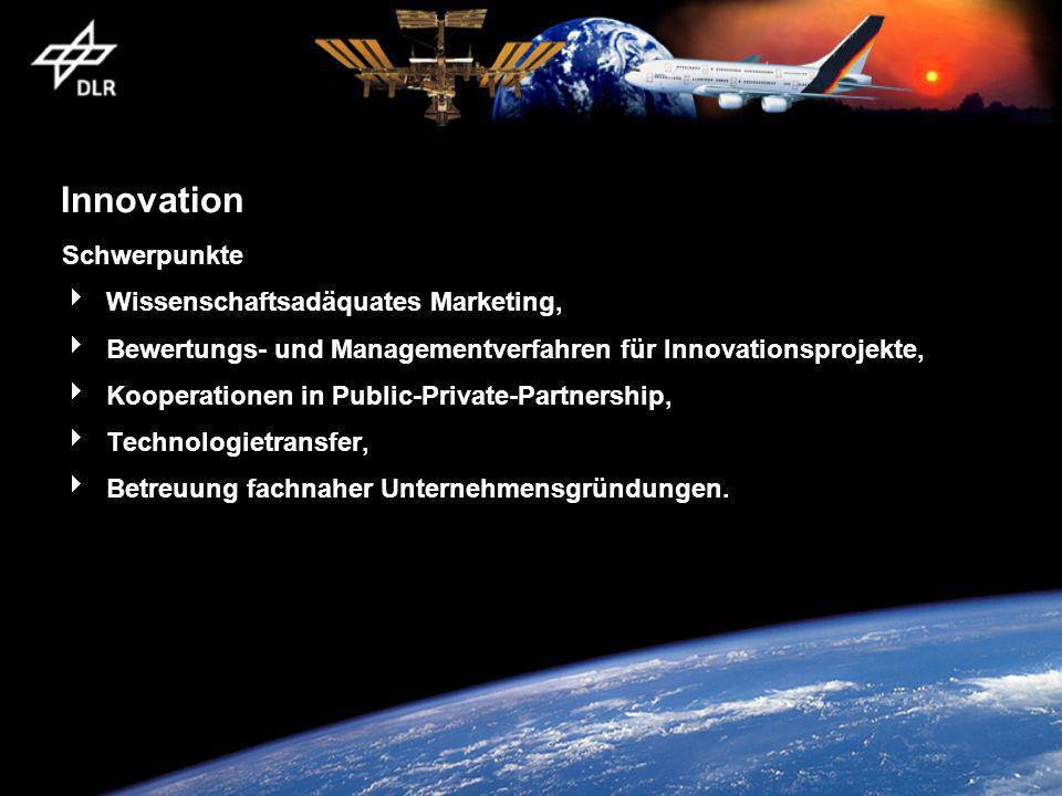 Innovation Schwerpunkte Wissenschaftsadäquates Marketing, Bewertungs- und Managementverfahren für Innovationsprojekte, Kooperationen in Public-Private