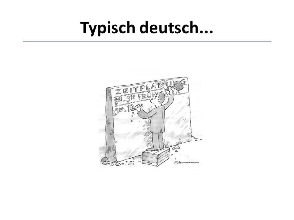 Typisch deutsch...