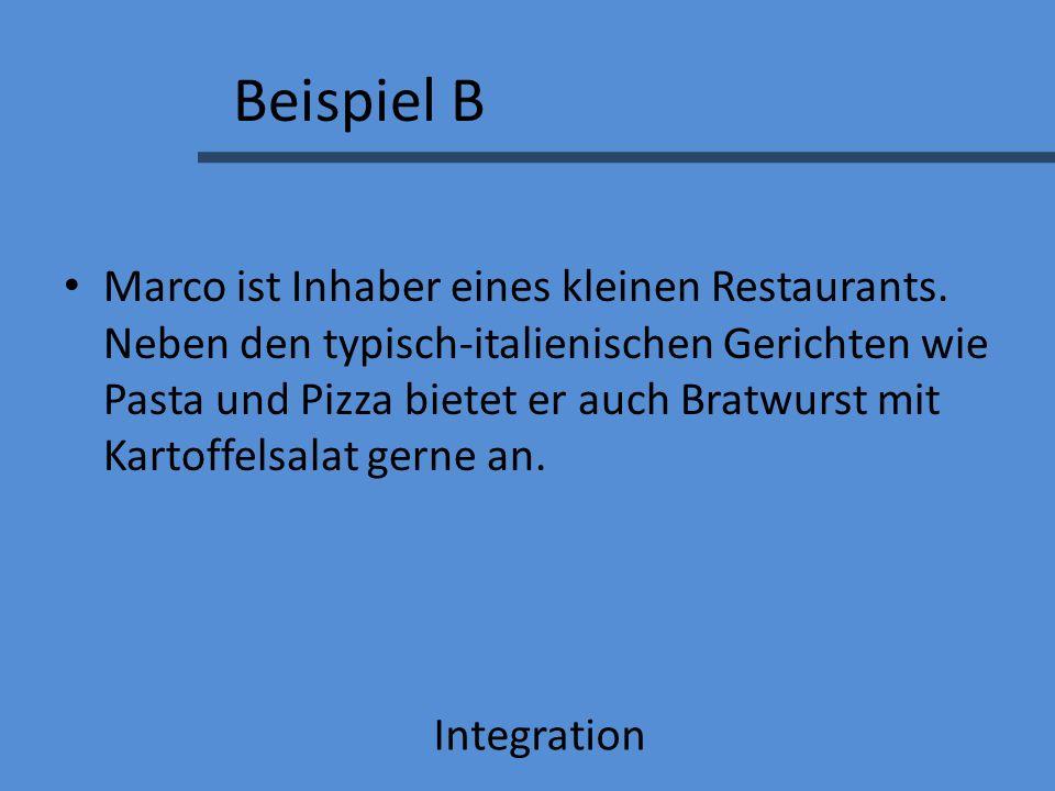 Beispiel B Marco ist Inhaber eines kleinen Restaurants.