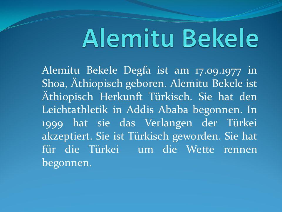 Alemitu Bekele Degfa ist am 17.09.1977 in Shoa, Äthiopisch geboren. Alemitu Bekele ist Äthiopisch Herkunft Türkisch. Sie hat den Leichtathletik in Add