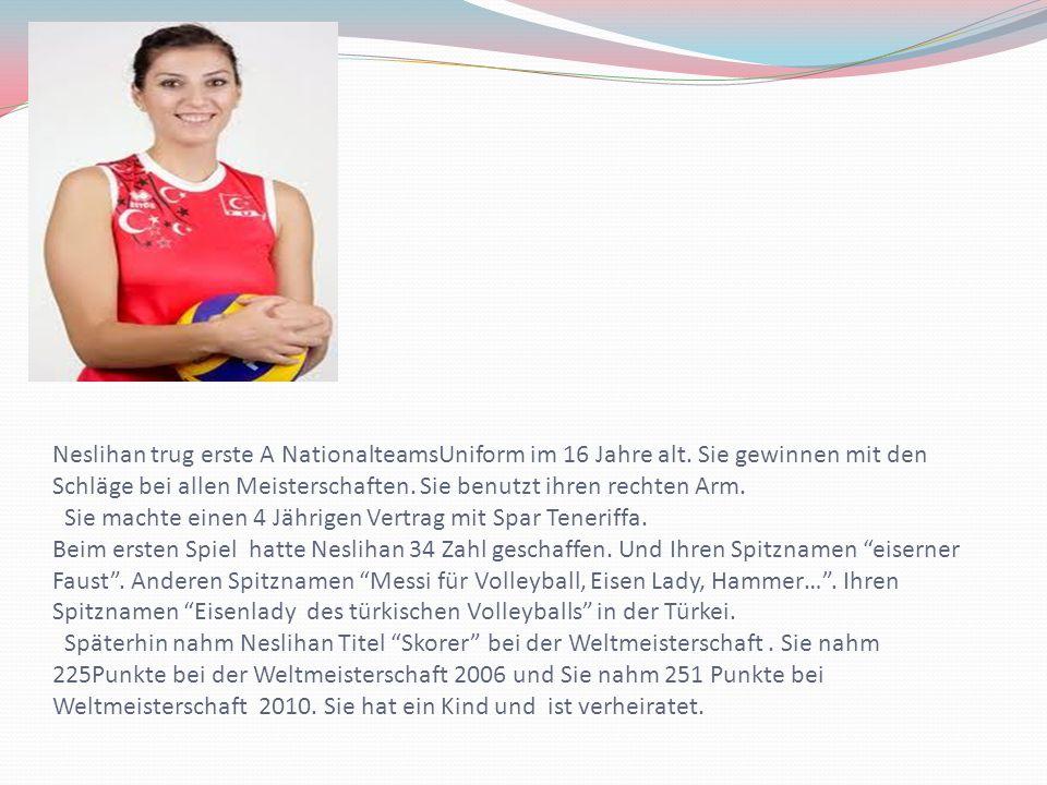 Neslihan trug erste A NationalteamsUniform im 16 Jahre alt.
