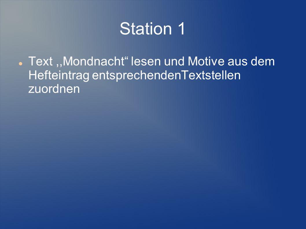 Station 1 Text,,Mondnacht lesen und Motive aus dem Hefteintrag entsprechendenTextstellen zuordnen