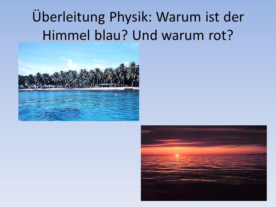 Überleitung Physik: Warum ist der Himmel blau? Und warum rot?