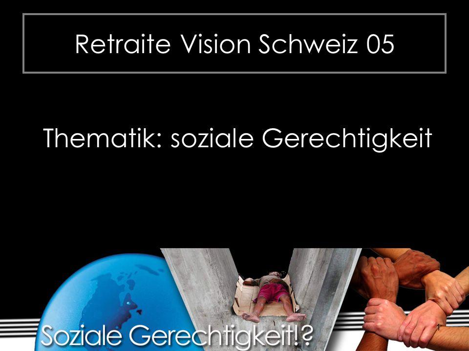 1 Retraite Vision Schweiz 05 Thematik: soziale Gerechtigkeit