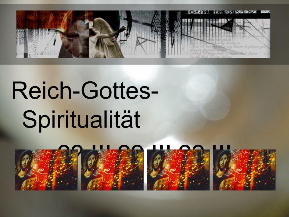 Reich-Gottes- Spiritualität !!! !!! !!!
