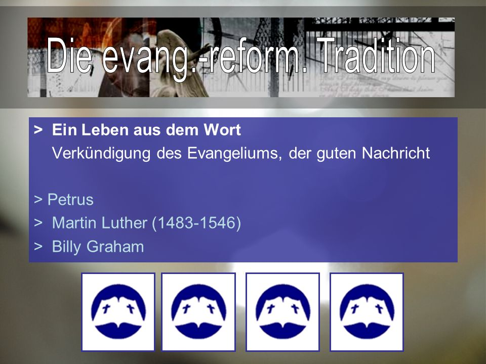 >Ein Leben aus dem Wort Verkündigung des Evangeliums, der guten Nachricht > Petrus >Martin Luther (1483-1546) > Billy Graham