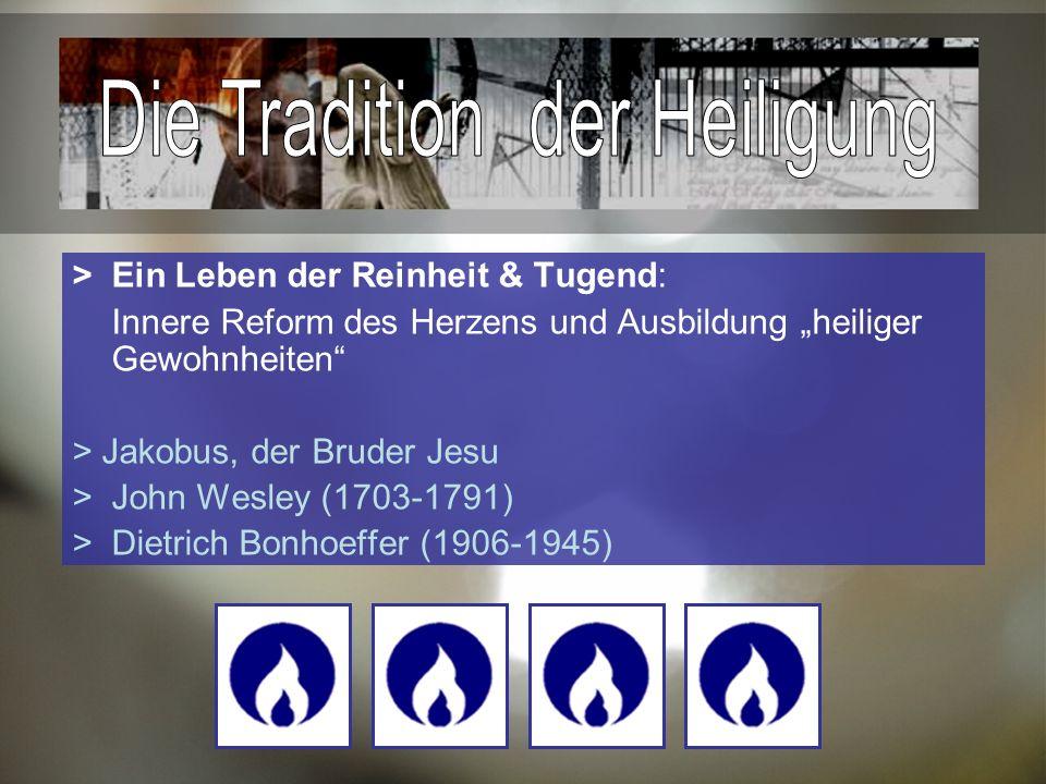 >Ein Leben der Reinheit & Tugend: Innere Reform des Herzens und Ausbildung heiliger Gewohnheiten > Jakobus, der Bruder Jesu >John Wesley (1703-1791) > Dietrich Bonhoeffer (1906-1945)