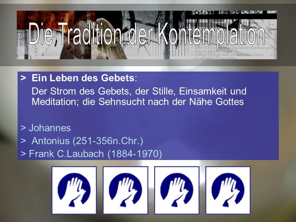 >Ein Leben des Gebets: Der Strom des Gebets, der Stille, Einsamkeit und Meditation; die Sehnsucht nach der Nähe Gottes > Johannes >Antonius (251-356n.Chr.) > Frank C.Laubach (1884-1970)
