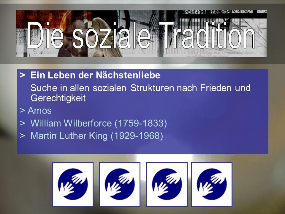 >Ein Leben der Nächstenliebe Suche in allen sozialen Strukturen nach Frieden und Gerechtigkeit > Amos >William Wilberforce (1759-1833) > Martin Luther King (1929-1968)