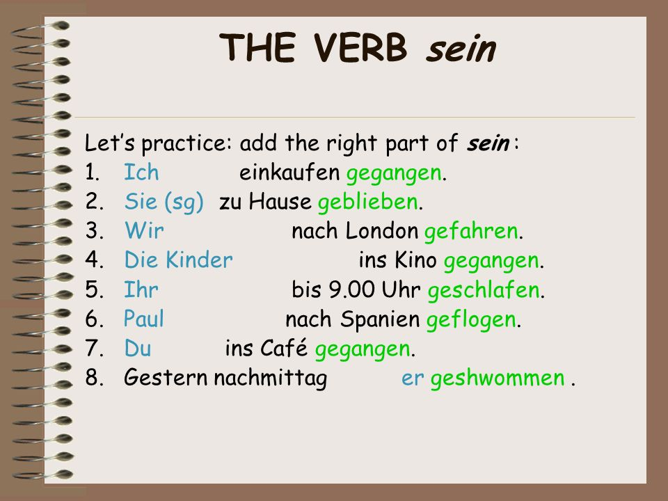 Verbs with sein As we have already seen, in the perfect tense most verbs take haben.
