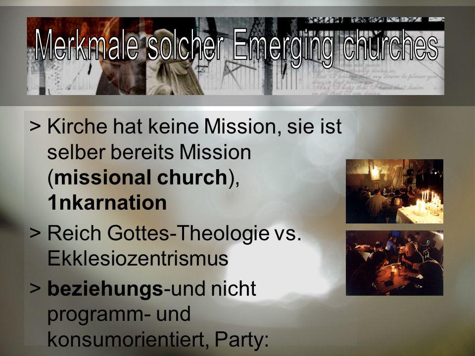 Kirche hat keine Mission, sie ist selber bereits Mission (missional church), 1nkarnation Reich Gottes-Theologie vs.
