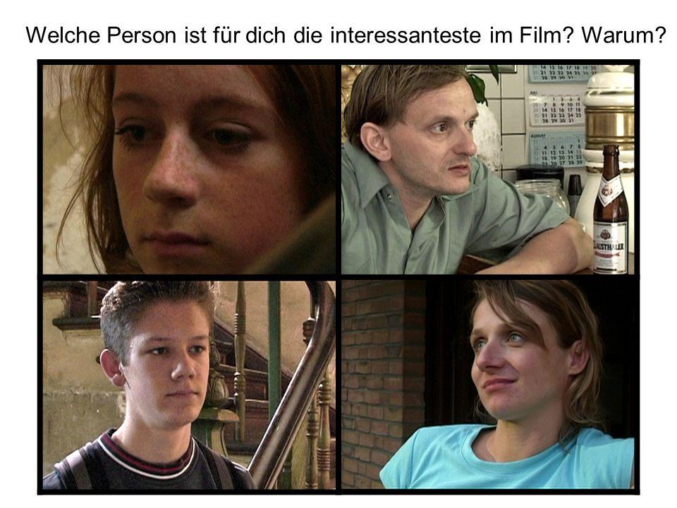 Welche Person ist für dich die interessanteste im Film? Warum?