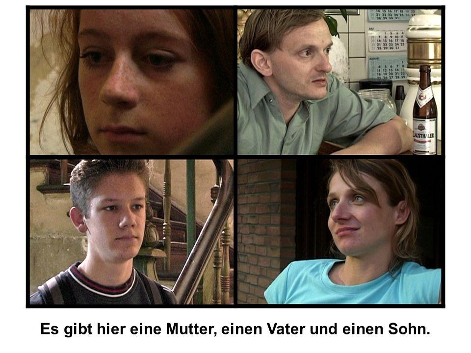 Es gibt hier eine Mutter, einen Vater und einen Sohn.