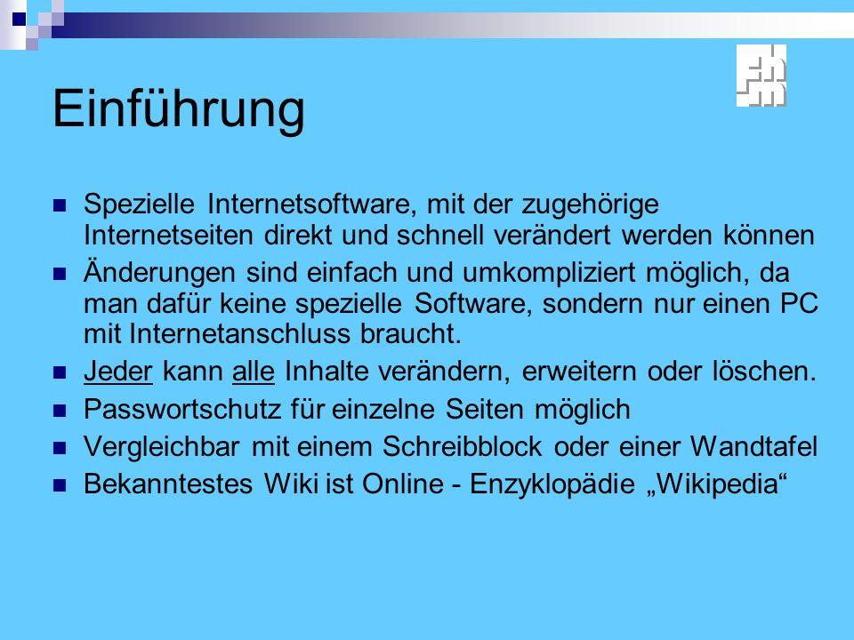 Einführung Spezielle Internetsoftware, mit der zugehörige Internetseiten direkt und schnell verändert werden können Änderungen sind einfach und umkompliziert möglich, da man dafür keine spezielle Software, sondern nur einen PC mit Internetanschluss braucht.