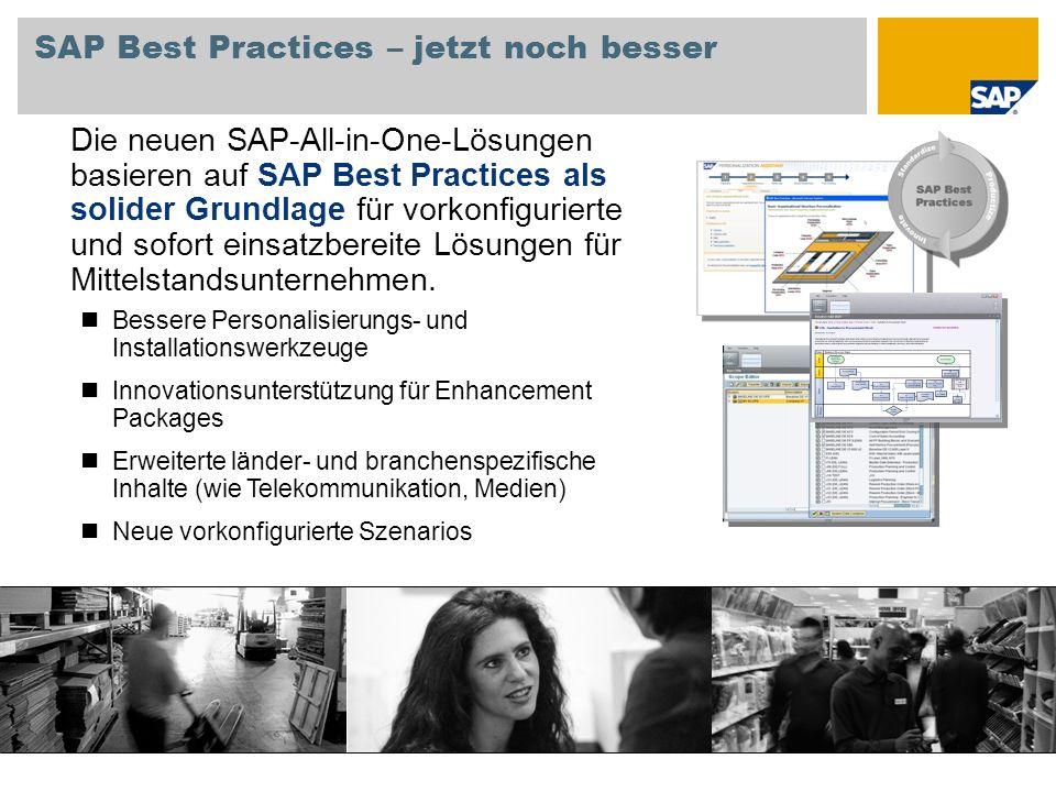 SAP Best Practices – jetzt noch besser Die neuen SAP-All-in-One-Lösungen basieren auf SAP Best Practices als solider Grundlage für vorkonfigurierte un