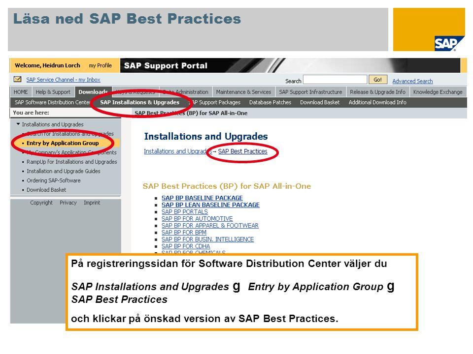 På registreringssidan för Software Distribution Center väljer du SAP Installations and Upgrades g Entry by Application Group g SAP Best Practices och