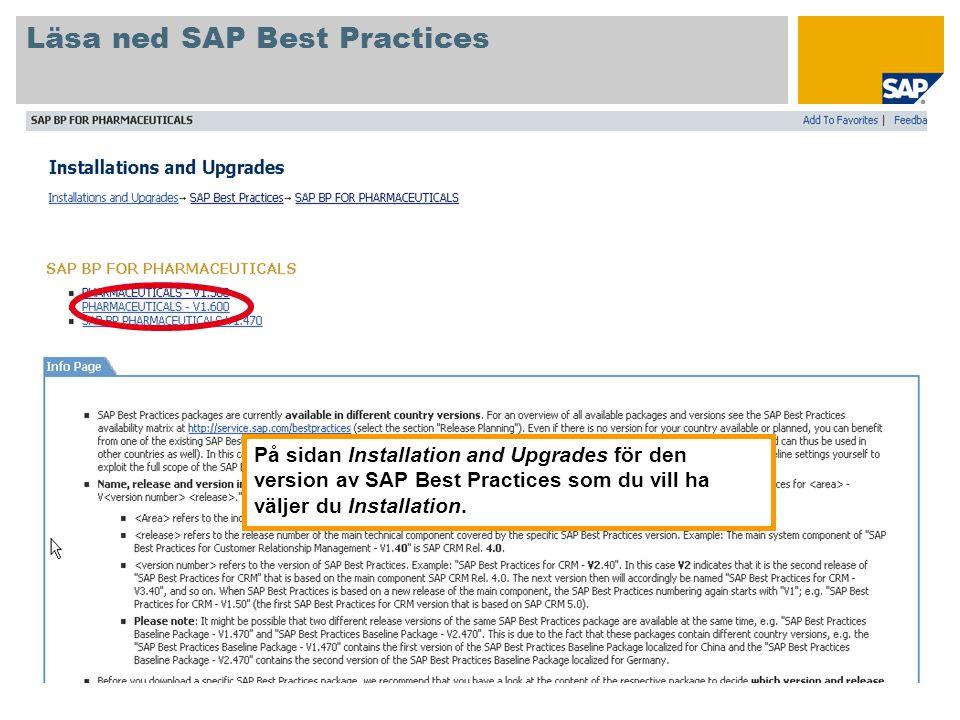 På sidan Installation and Upgrades för den version av SAP Best Practices som du vill ha väljer du Installation. Läsa ned SAP Best Practices