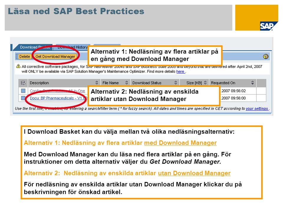 I Download Basket kan du välja mellan två olika nedläsningsalternativ: Alternativ 1: Nedläsning av flera artiklar med Download Manager Med Download Ma