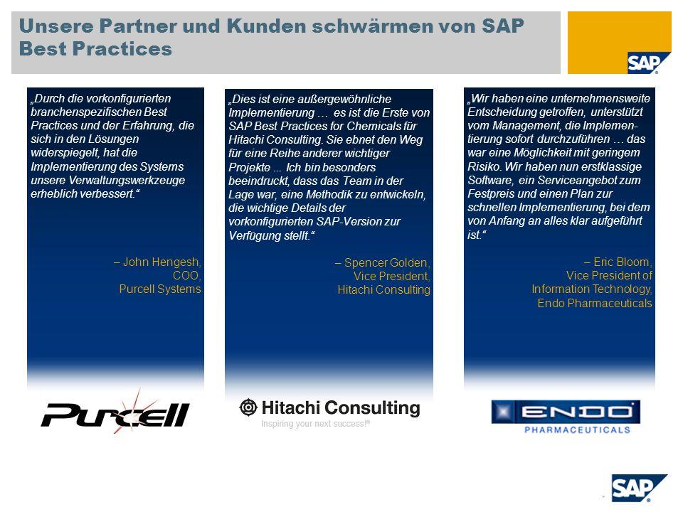Unsere Partner und Kunden schwärmen von SAP Best Practices Dies ist eine außergewöhnliche Implementierung … es ist die Erste von SAP Best Practices fo