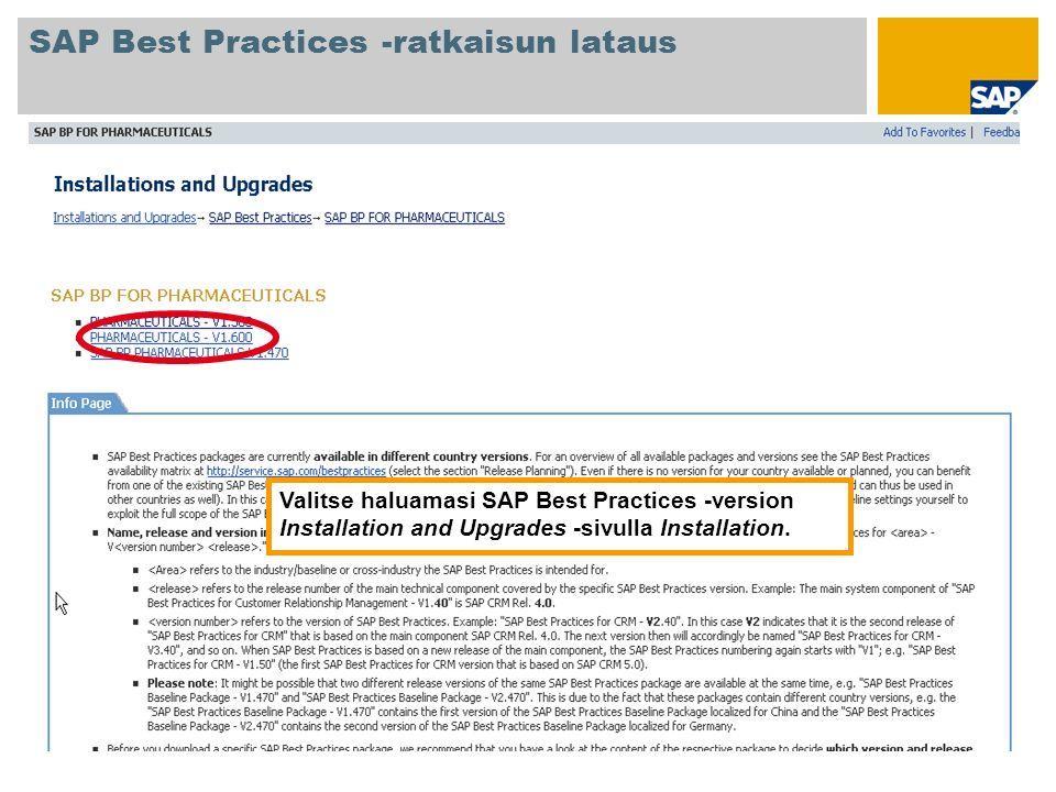 Valitse haluamasi SAP Best Practices -version Installation and Upgrades -sivulla Installation. SAP Best Practices -ratkaisun lataus
