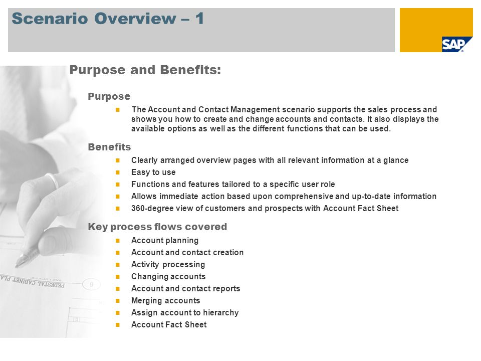 Scenario Overview – 1 Purpose The Account and Contact Management scenario supports the sales process and shows you how to create and change accounts a
