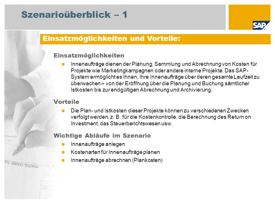 Szenarioüberblick – 2 Erforderlich SAP enhancement package 4 for SAP ERP 6.0 An den Abläufen beteiligte Benutzerrollen Unternehmenscontroller Erforderliche SAP-Anwendungen: