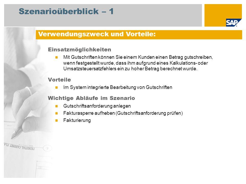 Szenarioüberblick – 2 Erforderlich Enhancement package 5 for SAP ERP 6.0 An den Abläufen beteiligte Benutzerrollen Sachbearbeiter Vertrieb Sachbearbeiter Fakturierung Debitorenbuchhalter Erforderliche SAP-Anwendungen: