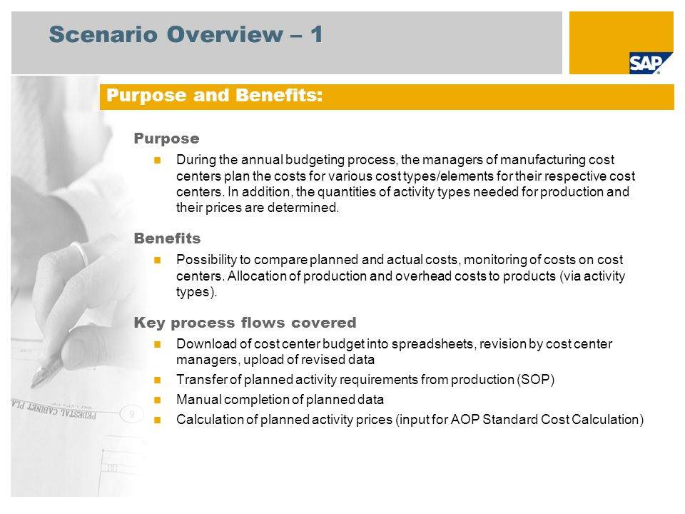 Scenario Overview – 1 Purpose During the annual budgeting process, the managers of manufacturing cost centers plan the costs for various cost types/el