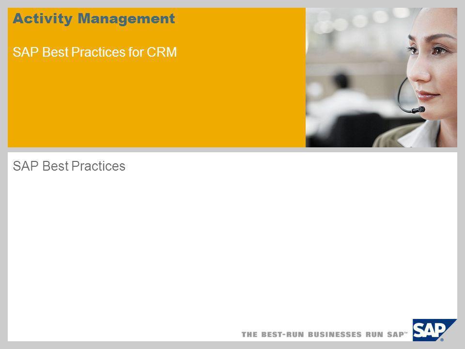 Activity Management SAP Best Practices for CRM SAP Best Practices