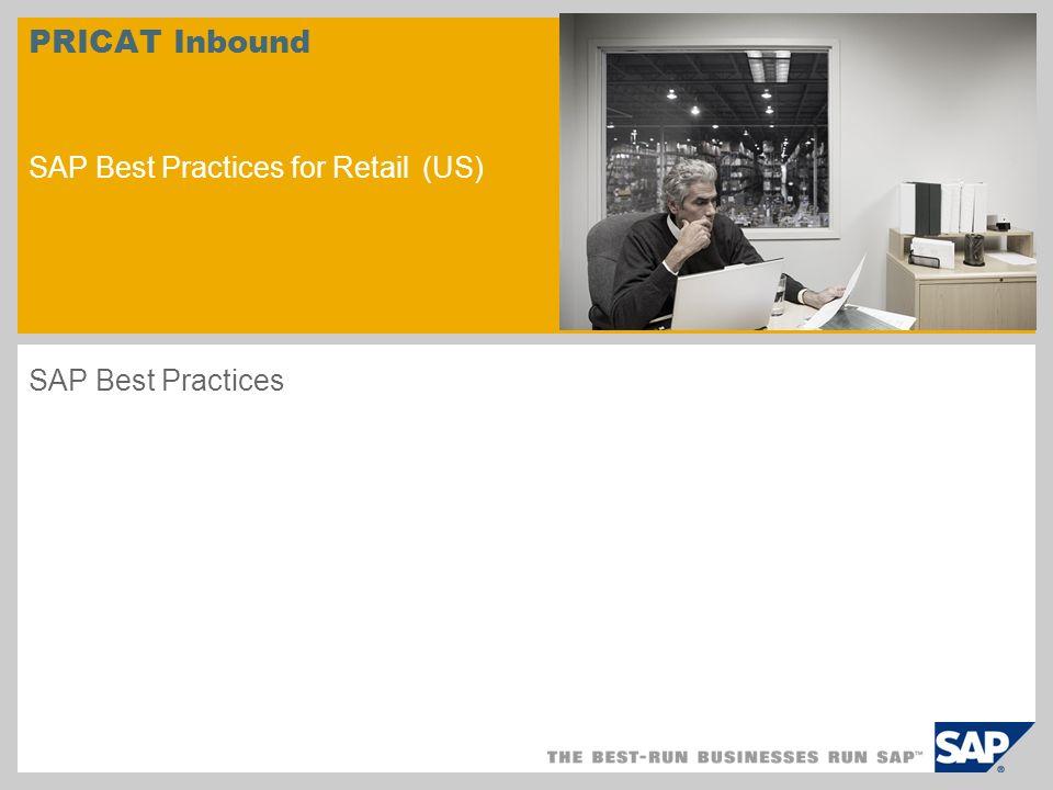 PRICAT Inbound SAP Best Practices for Retail (US) SAP Best Practices