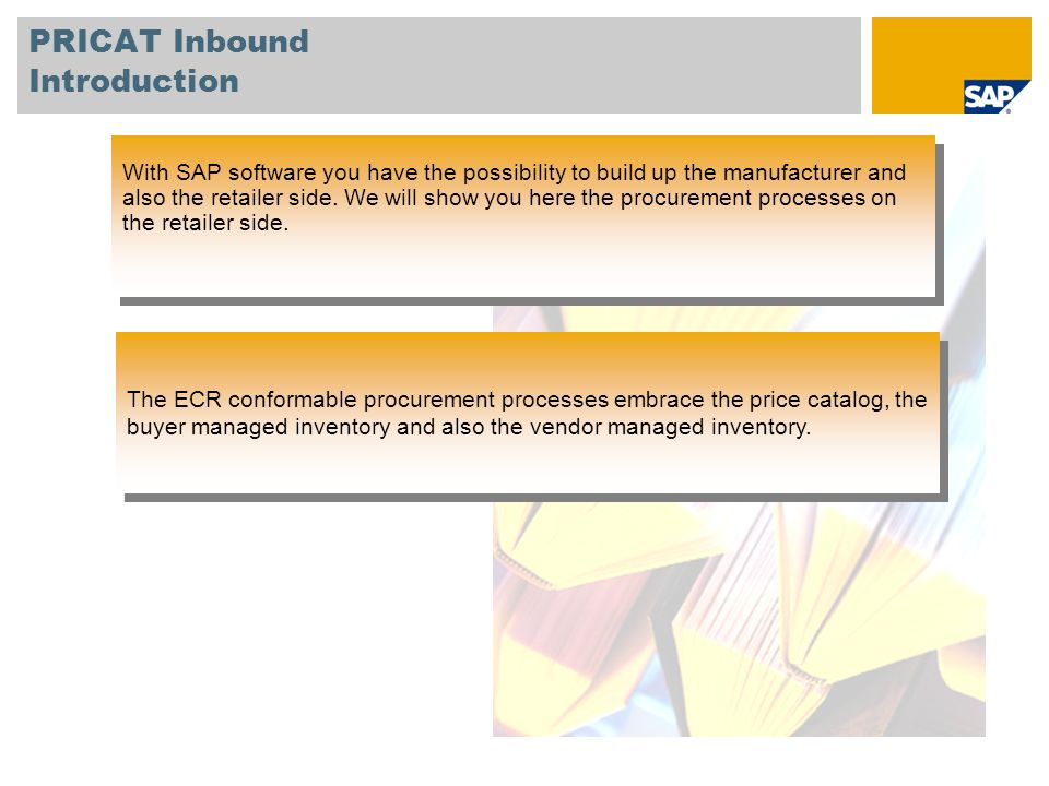PRICAT Inbound Introduction With SAP software you have the possibility to build up the manufacturer and also the retailer side.