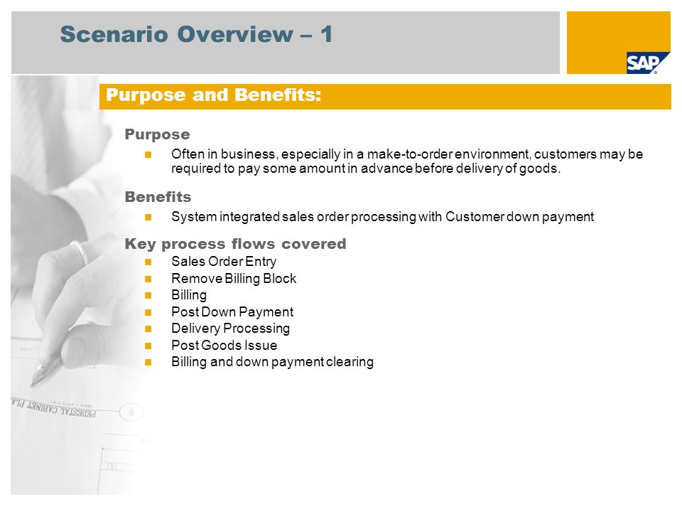 Scenario Overview – 1 Purpose Often in business, especially in a make-to-order environment, customers may be required to pay some amount in advance be