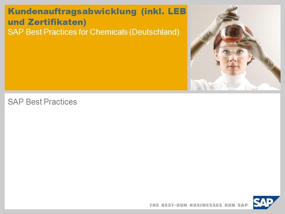Kundenauftragsabwicklung (inkl. LEB und Zertifikaten) SAP Best Practices for Chemicals (Deutschland) SAP Best Practices