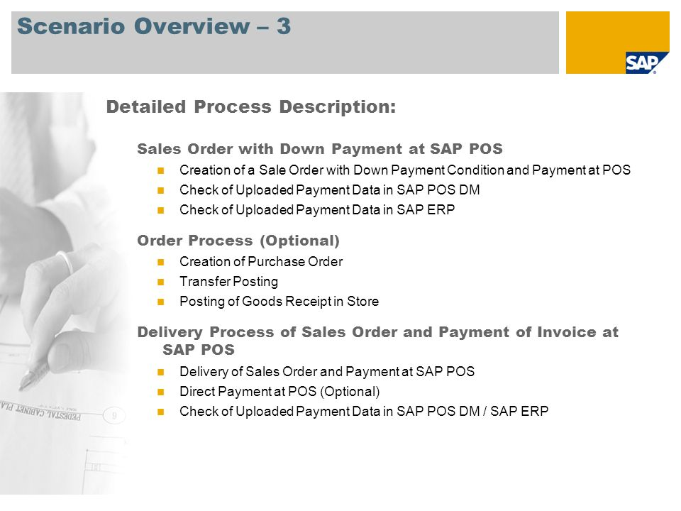 Scenario Overview – 3 Sales Order with Down Payment at SAP POS Creation of a Sale Order with Down Payment Condition and Payment at POS Check of Upload