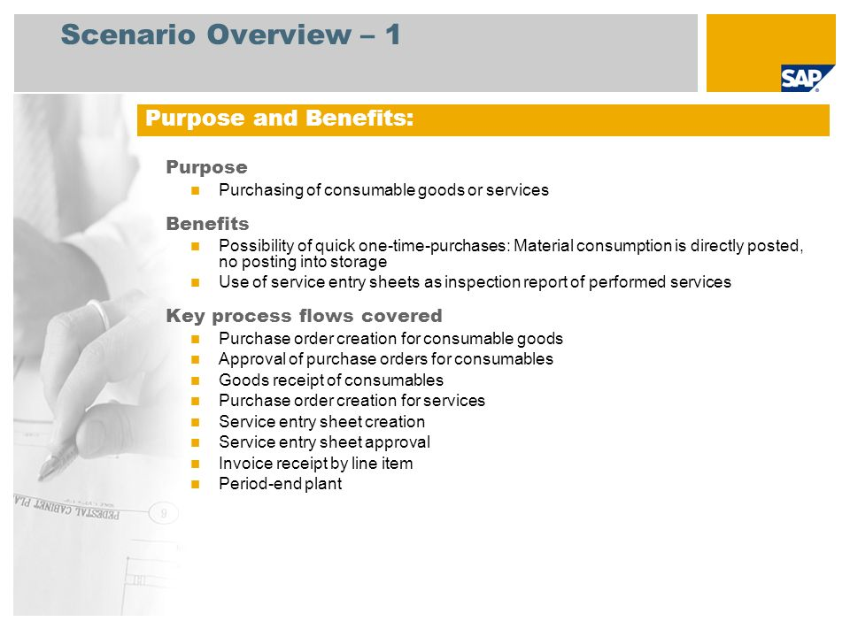 Scenario Overview – 1 Purpose Purchasing of consumable goods or services Benefits Possibility of quick one-time-purchases: Material consumption is dir