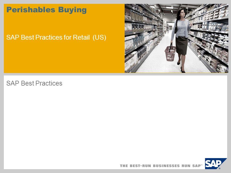 Perishables Buying SAP Best Practices for Retail (US) SAP Best Practices