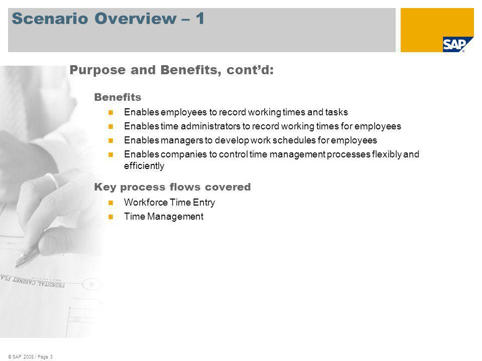 © SAP 2008 / Page 3 Scenario Overview – 1 Benefits Enables employees to record working times and tasks Enables time administrators to record working t