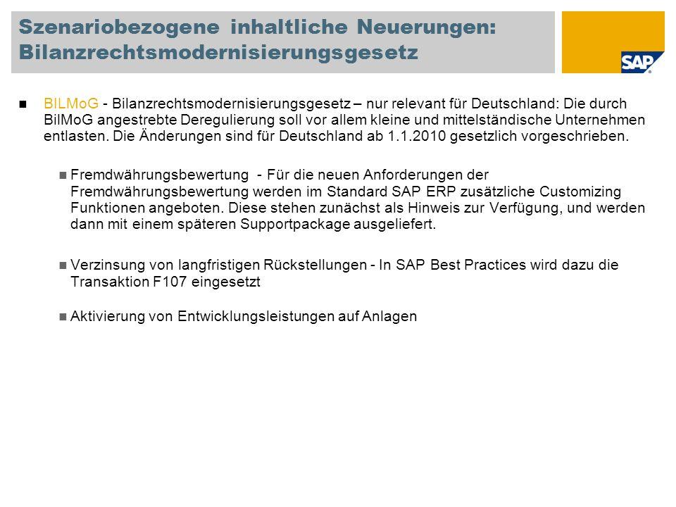 Szenariobezogene inhaltliche Neuerungen: Bilanzrechtsmodernisierungsgesetz BILMoG - Bilanzrechtsmodernisierungsgesetz – nur relevant für Deutschland: