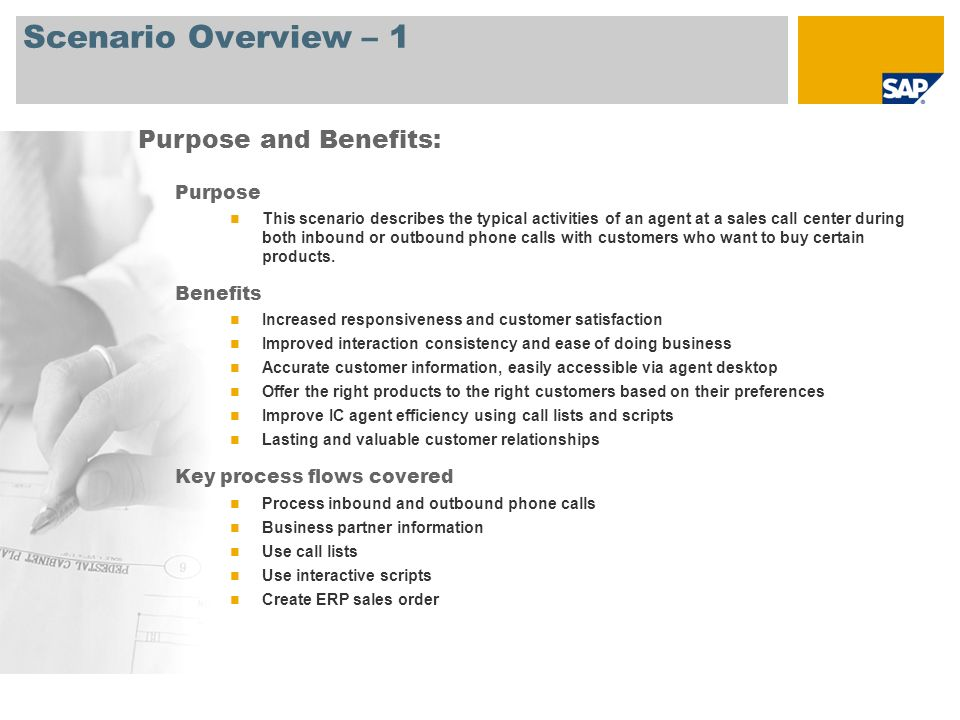 Scenario Overview – 1 Purpose This scenario describes the typical activities of an agent at a sales call center during both inbound or outbound phone