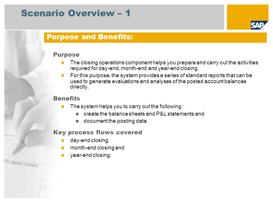 Scenario Overview – 2 Required SAP EHP3 for SAP ERP 6.0 EhP3 Company roles involved in process flows Finance Manager Accounts Payable Manager Accounts Receivable Manager SAP Applications Required: