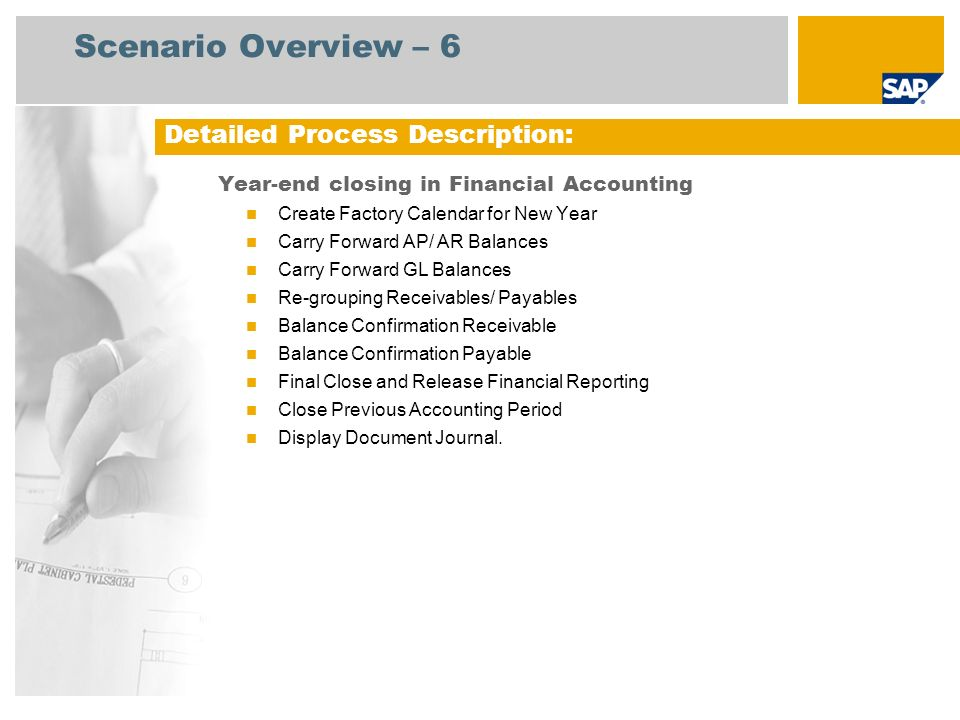 Process Flow Diagram Process 1, Day-End Closing Finance Manager Event Process Decision Update Exchange Rates UpdatingEvaluationReporting Display Compact Document Journal Invoice Numbers Allocated Twice Gaps in Document Number Assignment