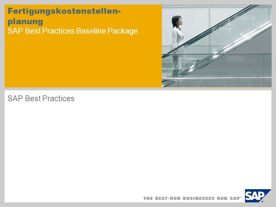 Fertigungskostenstellen- planung SAP Best Practices Baseline Package SAP Best Practices