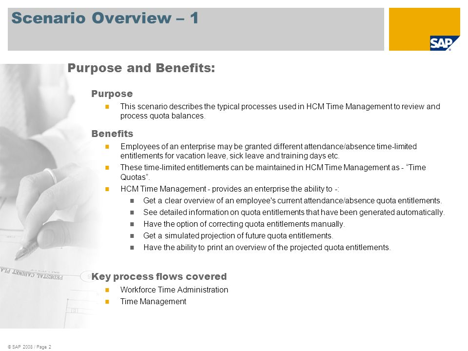 © SAP 2008 / Page 2 Scenario Overview – 1 Purpose This scenario describes the typical processes used in HCM Time Management to review and process quot