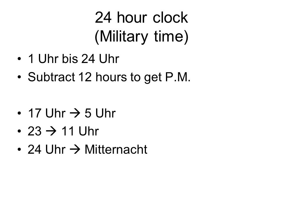 Wie spät ist es.Wieviel Uhr ist es. 10:00 AM Es ist zehn Uhr.
