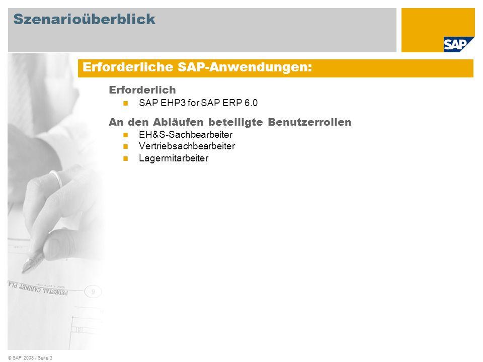 © SAP 2008 / Seite 3 Erforderlich SAP EHP3 for SAP ERP 6.0 An den Abläufen beteiligte Benutzerrollen EH&S-Sachbearbeiter Vertriebsachbearbeiter Lagerm