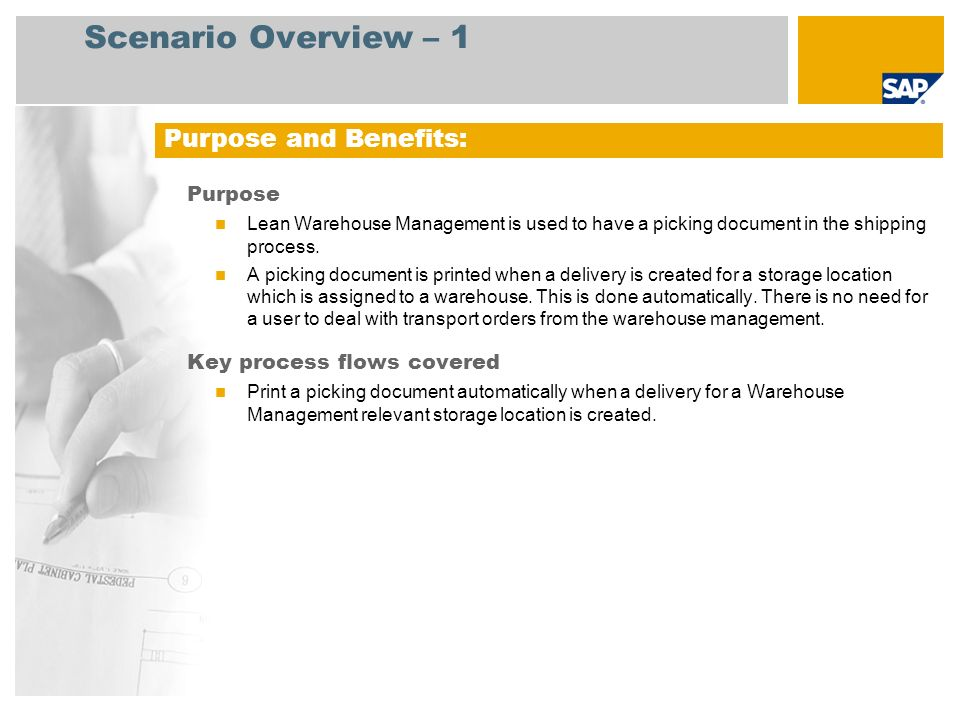 Scenario Overview – 1 Purpose Lean Warehouse Management is used to have a picking document in the shipping process. A picking document is printed when