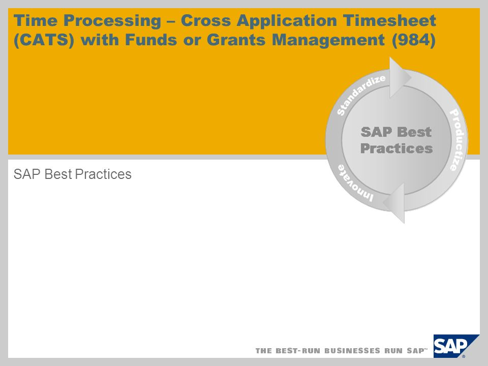 Time Processing – Cross Application Timesheet (CATS) with Funds or Grants Management (984) SAP Best Practices