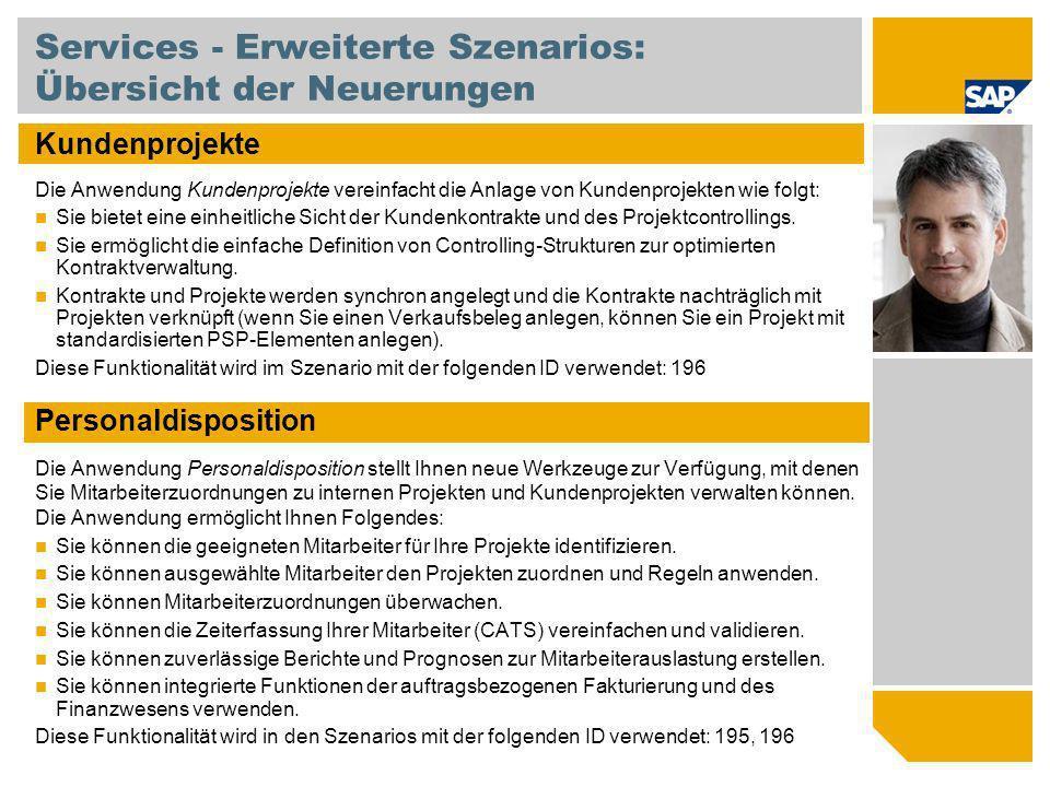 Services - Erweiterte Szenarios: Übersicht der Neuerungen Kundenprojekte Die Anwendung Kundenprojekte vereinfacht die Anlage von Kundenprojekten wie f